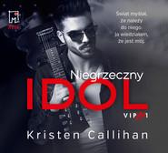 okładka Niegrzeczny idol, Audiobook | Kristen  Callihan