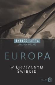 okładka Europa w brutalnym świecie, Ebook | Letta Enrico, Maillard Sebastien