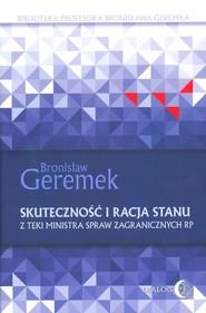 okładka Skuteczność i racja stanu. Z teki Ministra Spraw Zagranicznych RP, Ebook   Geremek Bronisław