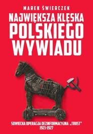 okładka Największa klęska polskiego wywiadu, Ebook   Marek  Świerczek