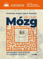 okładka Nie tylko mózg, Audiobook | Dominika Dudek, Maria  Mazurek