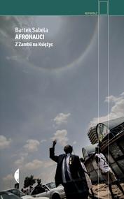 okładka Afronauci, Ebook | Bartek Sabela