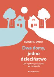 okładka Dwa domy, jedno dzieciństwo, Ebook | Robert E. Emery