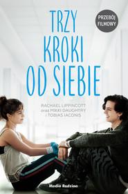 okładka Trzy kroki od siebie, Ebook | Rachael Lippincott, Mikki Daughtry, Tobias Laconis