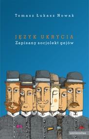 okładka Język ukrycia. Zapisany socjolekt gejów, Ebook | Tomasz Łukasz  Nowak