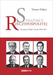 okładka Strażnicy Rzeczypospolitej, Ebook   Tomasz Nałęcz