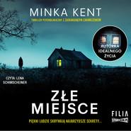 okładka Złe miejsce, Audiobook | Minka Kent