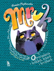 okładka Mruk, opowiadania o kotkach, kotach i kociskach, Ebook | Renata  Piątkowska