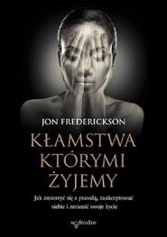 okładka Kłamstwa, którymi żyjemy, Audiobook | Jon Frederickson