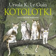 okładka Kotolotki, Audiobook | Ursula K. Le Guin