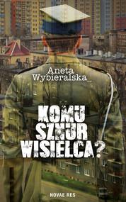 okładka Komu sznur wisielca?, Ebook | Aneta  Wybieralska