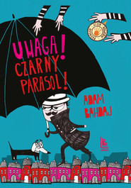 okładka Uwaga! Czarny Parasol!, Ebook   Adam Bahdaj