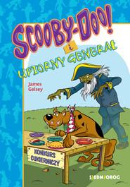 okładka Scooby-Doo i Upiorny Generał, Ebook | James Gelsey
