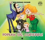 okładka Popraw się, Cukierku!, Audiobook | Waldemar Cichoń