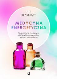 okładka Medycyna energetyczna, Ebook   Jill Blakeway