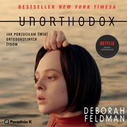 okładka Unorthodox. Jak porzuciłam świat ortodoksyjnych Żydów, Audiobook | Deborah Feldman