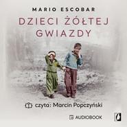 okładka Dzieci żółtej gwiazdy, Audiobook | Mario Escobar