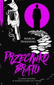 okładka Przeciwko bratu, Ebook   Marcin Dudziński