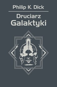 okładka Druciarz Galaktyki, Ebook | Philip K. Dick