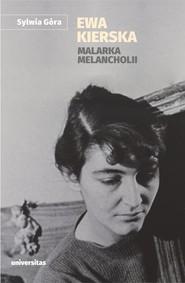 okładka Ewa Kierska. Malarka melancholii, Ebook | Sylwia Góra