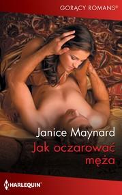 okładka Jak oczarować męża, Ebook | Janice Maynard
