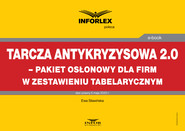 okładka Tarcza antykryzysowa 2.0 – pakiet osłonowy dla firm w zestawieniu tabelarycznym, Ebook | Ewa Sławińska