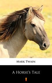 okładka A Horse's Tale, Ebook   Mark Twain