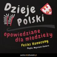 okładka Dzieje Polski opowiedziane dla młodzieży, Audiobook   Koneczny Feliks