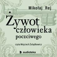 okładka Żywot człowieka poczciwego, Audiobook   Mikołaj Rej