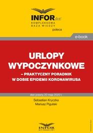 okładka Urlopy wypoczynkowe – praktyczny poradnik w dobie epidemii koronawirusa, Ebook | Sebastian Kryczka, Mariusz  Pigulski