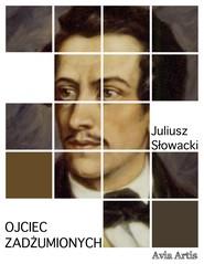okładka Ojciec zadżumionych, Ebook | Juliusz Słowacki