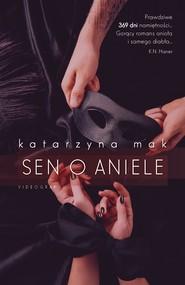 okładka Sen o aniele, Ebook | Katarzyna Mak