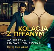 okładka Kolacja z Tiffanym, Audiobook | Agnieszka Lingas-Łoniewska