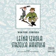 okładka Leśna szkoła strzelca Kaktusa, Audiobook | Wiktor Zawada