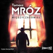 okładka Międzyczasowiec, Audiobook | Tomasz Mróz