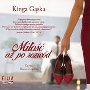 okładka Miłość aż po rozwód, Audiobook | Kinga Gąska