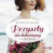 okładka Przyszły niedokonany, Audiobook | Hanna Cygler