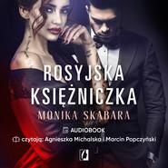 okładka Rosyjska księżniczka. Dziedzictwo. Tom 1, Audiobook | Monika Skabara