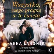 okładka Wszystko, czego pragnę w te święta, Audiobook | Anna Langner