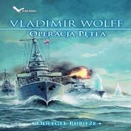 okładka Operacja Pętla, Audiobook | Vladimir Wolff