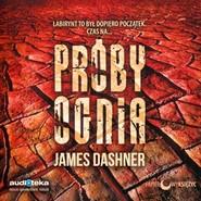 okładka Próby ognia, Audiobook | James Dashner