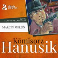 okładka Kōmisorz Hanusik, Audiobook   Marcin  Melon