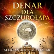 okładka Denar dla szczurołapa, Audiobook | Aleksander R. Michalak