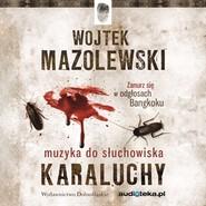okładka Muzyka z audiobooka Karaluchy, Audiobook | Mazolewski Wojtek