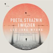 okładka Poeta, strażnik i więzień, Audiobook | Jung-Myung Lee