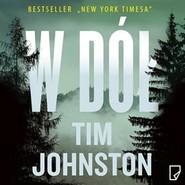 okładka W dół, Audiobook | Tim Johnston