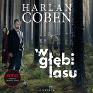 okładka W głębi lasu, Audiobook   Harlan Coben