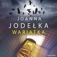 okładka Wariatka, Audiobook | Joanna Jodełka
