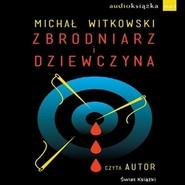 okładka Zbrodniarz i dziewczyna, Audiobook | Michał Witkowski