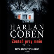 okładka Zostań przy mnie, Audiobook   Harlan Coben